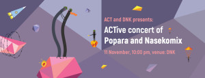 The opening: ACTive concert of Popara and Nasekomix